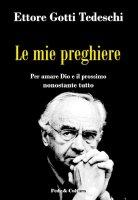 Le mie preghiere - Ettore Gotti Tedeschi