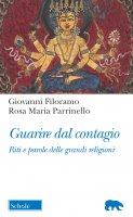 Guarire dal contagio - Giovanni Filoramo, Rosa Maria Parrinello
