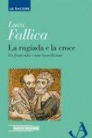 La rugiada e la croce - Luca Fallica