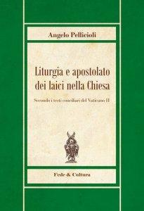 Copertina di 'Liturgia e apostolato dei laici nella Chiesa'