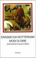 Modi di dire. Adagiorum collectanea - Erasmo da Rotterdam