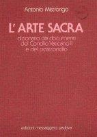 L' arte sacra - A. Mistrorigo