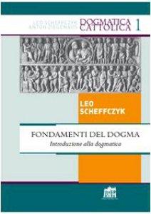Copertina di 'Fondamenti del Dogma. Introduzione alla dogmatica'