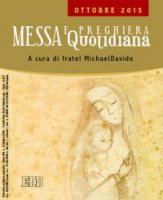 Messa  quotidiana.  A  cura  di  fratel  MichaelDavide.  Ottobre  2015