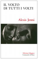 Il volto di tutti i volti - Alexis Jenni