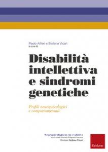 Copertina di 'Disabilità intellettiva e sindromi genetiche. Profili neuropsicologici e comportamentali'