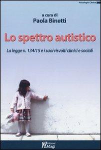Copertina di 'Lo spettro autistico. La legge n. 134/15 e i suoi risvolti clinici e sociali'