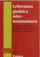 Letteratura giudaica intertestamentaria - Aranda Pérez Gonzalo, García Martínez Florentino, Pérez Fernández Miguel