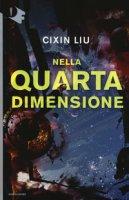 Nella quarta dimensione - Cixin Liu