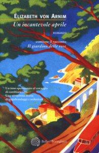 Copertina di 'Un incantevole aprile-Il giardino delle rose'