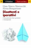 Disattenti e iperattivi - Gian Marco Marzocchi, Elena Bongarzone