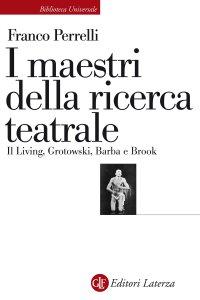 Copertina di 'I maestri della ricerca teatrale'