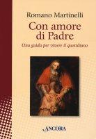 Con amore di Padre - Martinelli Romano