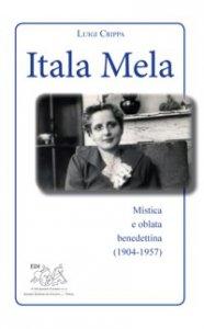 Copertina di 'Itala Mela. Mistica e oblata benedettina.'
