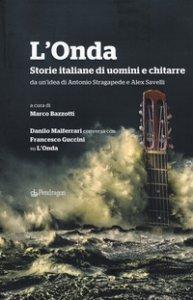 Copertina di 'L' Onda. Storie italiane di uomini e chitarre. Danilo Malferrari conversa con Francesco Guccini su «L'Onda»'