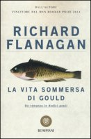 La vita sommersa di Gould - Flanagan Richard