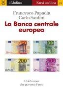 La Banca centrale europea - Papadia Francesco, Francesco Papadia,  Santini Carlo, Carlo Santini