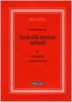 Storia della direzione spirituale. Vol. III - L'età moderna - Giovanni Filoramo