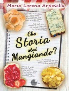 Copertina di 'Che storia stai mangiando?'