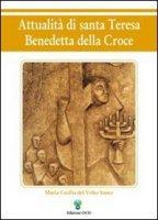 Attualità di s. Teresa Benedetta della Croce - Maria Cecilia del Volto Santo
