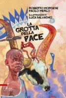 La grotta della pace - Roberto Morgese