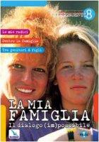 Vol. 8: La mia famiglia. Il dialogo (im)possibile - De Vanna Umberto