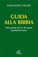 Guida alla bibbia - Vigini Giuliano