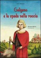 Galgano e la spada nella roccia - Manaresi Laura