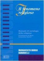 Il fenomeno religioso. Manuale di sociologia della religione - Romanelli Margherita M.