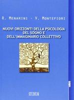Nuovi orizzonti della psicologia del sogno e dell'immaginario collettivo - Menarini Raffaele, Montefiori Veronica