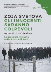 Copertina di 'Gli innocenti saranno colpevoli. Appunti di un idealista. La giustizia ingiusta nella Russia di Putin'