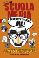 Divertentissimo me! - Chris Grabenstein, James Patterson
