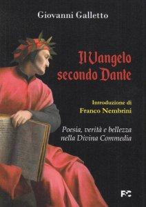 Copertina di 'Il Vangelo secondo Dante. Quando la fede incontra la poesia, il divinocatechismo della «Commedia»'