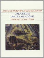 L' inconscio della creazione - Raffaele Menarini , Federica Marra