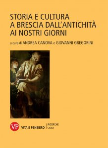 Copertina di 'Storia e cultura a Brescia dall'antichità ai nostri giorni'