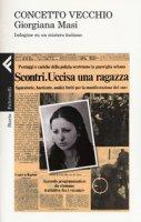 Giorgiana Masi. Indagine su un mistero italiano - Vecchio Concetto