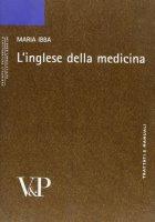 L'inglese della medicina - Ibba Maria