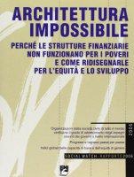 Architettura impossibile. Social Watch. Rapporto 2006 - AA. VV.