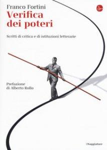 Copertina di 'Verifica dei poteri. Scritti di critica e di istituzioni letterarie'