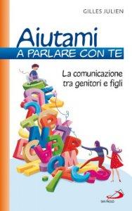 Copertina di 'Aiutami a parlare con te. La comunicazione tra genitori e figli'