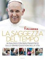 La saggezza del tempo - Papa Francesco