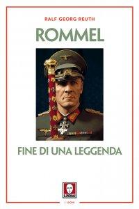 Copertina di 'Rommel. Fine di una leggenda'