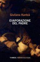 Evaporazione del padre - Kantzá Giuliana