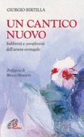 Un Cantico nuovo - Giorgio Bertella