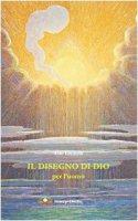 Il disegno di Dio per l'uomo. Dalla Preghiera eucaristica IV che illumina il problema del male e invita alla fede