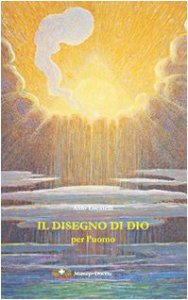 Copertina di 'Il disegno di Dio per l'uomo. Dalla Preghiera eucaristica IV che illumina il problema del male e invita alla fede'