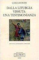 Dalla liturgia vissuta: una testimonianza. Appunti da conversazioni comunitarie - Giussani Luigi