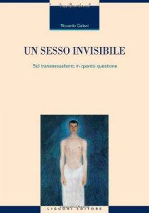 Copertina di 'Un sesso invisibile. Sul transessualismo in quanto questione'
