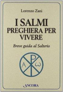 Copertina di 'I salmi preghiera per vivere. Breve guida al salterio'