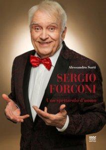 Copertina di 'Sergio Forconi. Uno spettacolo d'uomo'